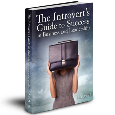 The Introvert's Guide to Success in Business and Leadership